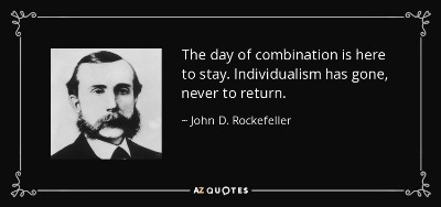 How Rockefeller was wrong. Individualism only collapsed for the Industrial Age.