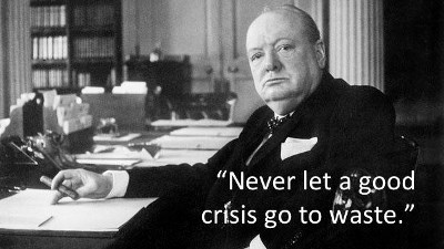 never let a good crisis go to waste